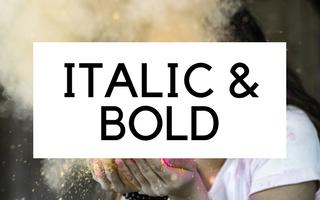 Bold & Italic