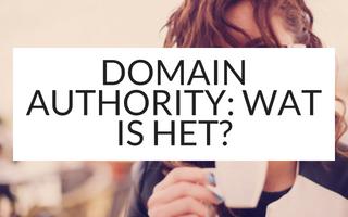 Domain Authority: wat is het?