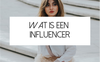 Wat is een influencer?